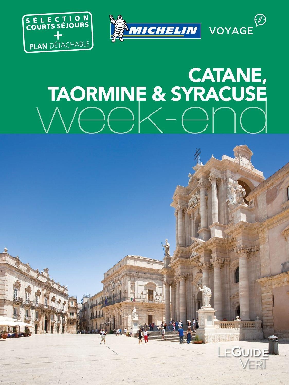Guide Vert Week End Catane Syracuse Taormine Michelin Broché – 16 octobre 2017 2067225308 GEOGRAFIA GENERALE. VIAGGI Guide turistiche-Italia Voyages / Guides touristiques