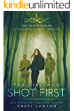 The Girl who Shot First: The Death Fields (English Edition)