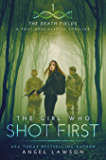 The Girl who Shot First: The Death Fields