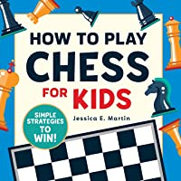 How to Play Chess for Kids: Simple Strategies to Win