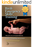 Birth Emergency Skills Training: Manual for Out-Of-Hospital Midwives (English Edition)