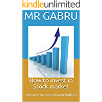 How to invest in Stock market: ( Become the next Warren Buffett )