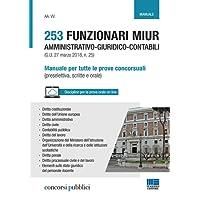 253 funzionari MIUR amministrativo-giuridico-contabili (G.U. 27 marzo 2018, n. 25). Manuale per tutte le prove concorsuali (preselettiva, scritte e orale)