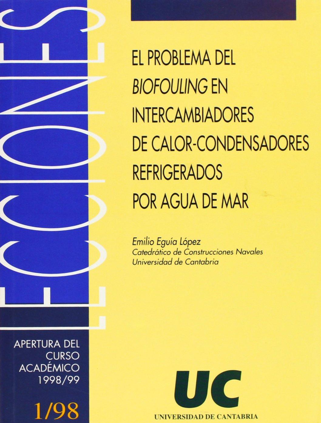 El problema delbiofouling en intercambiadores de calor-condensadores refrigerados por agua de mar Florilogio: Amazon.es: Emilio Eguía López: Libros