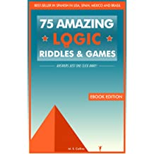 75 amazing logic riddles and games: Answers just one click away. Oct 30, 2015