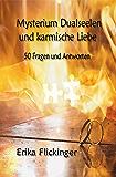 Mysterium Dualseelen und karmische Liebe: 50 Fragen und Antworten