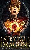 Fairytale Dragons: A Dragon Soul Press Anthology: Feldman, J.E., Davennor, R.L., Humble, Kay, Hunt, Ashley L., Brown, Anstice, Ruttan, Denise, Green, S.O., Mckeating, Damien, Hargrove, Andrea J., Slemp, Nathan: 9798574360606: Amazon.com: Books
