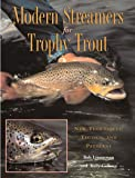 Modern Streamers for Trophy Trout: New Techniques, Tactics and Patterns