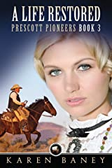 A Life Restored (Prescott Pioneers Book 3) Kindle Edition