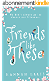 Friends Like These (English Edition)