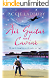 Air Guitar and Caviar. A heart-warming romance with a touch of humour: His star is rising but are the stakes too high?