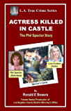 ACTRESS KILLED IN CASTLE: The Phil Spector Story (L.A.TRUE CRIME Book 4)