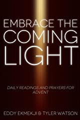 Embrace the Coming Light: Daily Readings and Prayers for Advent Paperback