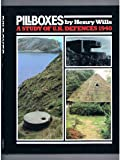 Pillboxes. A Study of the UK Defences 1940.