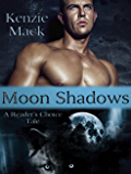 Moon Shadows: A Reader's Choice Tale (Moon Series Book 1)