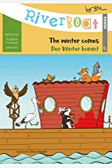 Riverboat: The Winter Comes! - Der Winter kommt!: Bilingual Children's Picture Book English-German (Riverboat Series Bilingual Books 5) Kindle Edition