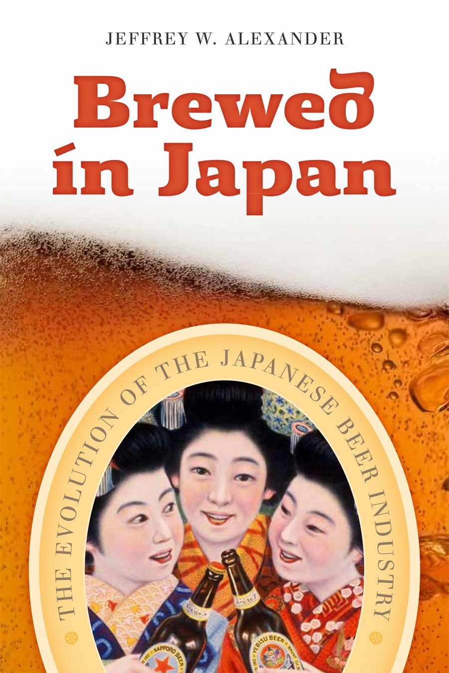 Brewed in Japan: The Evolution of the Japanese Beer Industry pdf