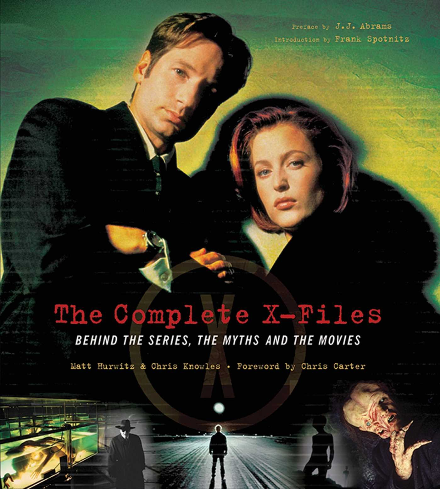 The Complete X-Files: Behind the Scenes, the Myths, and the