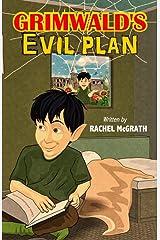 Grimwald's Evil Plan Kindle Edition