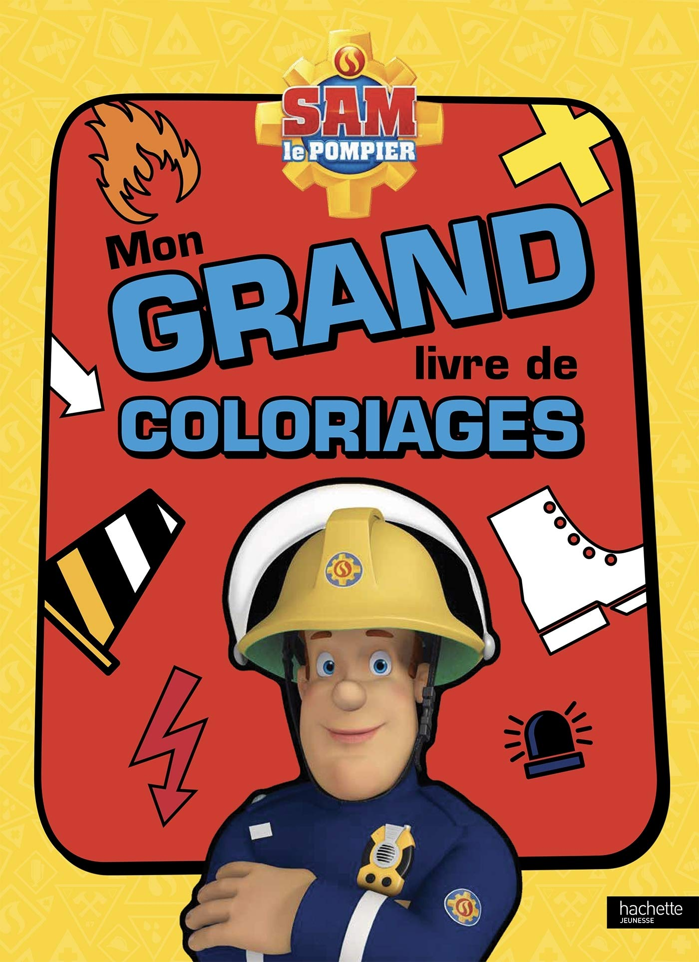 Sam Le Pompier Mon Grand Livre De Coloriages French Edition