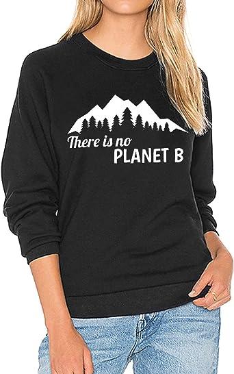 YUHX There Is No Planet B Sudaderas Mujer Top Blusa Cuello Redondo Manga Larga Camisa Estampada montaña Sudaderas: Amazon.es: Ropa y accesorios
