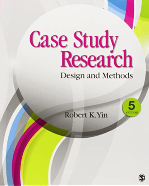 Case Study Research Design And Methods Applied Social Research Methods Yin Robert K 9781452242569 Amazon Com Books