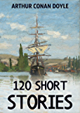 120 Short Stories (Annotated): A Short Stories Collection