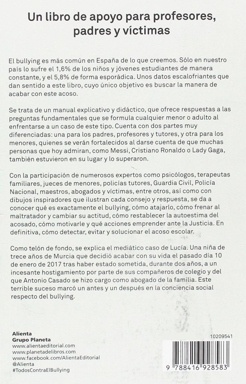 Todos contra el bullying: Claves para detectar, evitar y solucionar el acoso escolar COLECCION ALIENTA: Amazon.es: Zabay Bes, María, Casado Mena, José Antonio: Libros