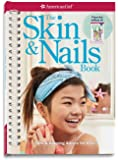 The Skin & Nails Book: Care & Keeping Advice for Girls (American Girl)