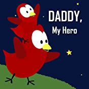 Children's Book: Daddy, My Hero [Bedtime Stories for Kids]