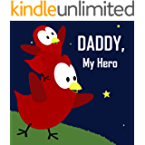 Children's Book: Daddy, My Hero [Bedtime Stories for Kids]