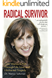Radical Survivor: One Woman's Path Through Life, Love, and Uncharted Tragedy