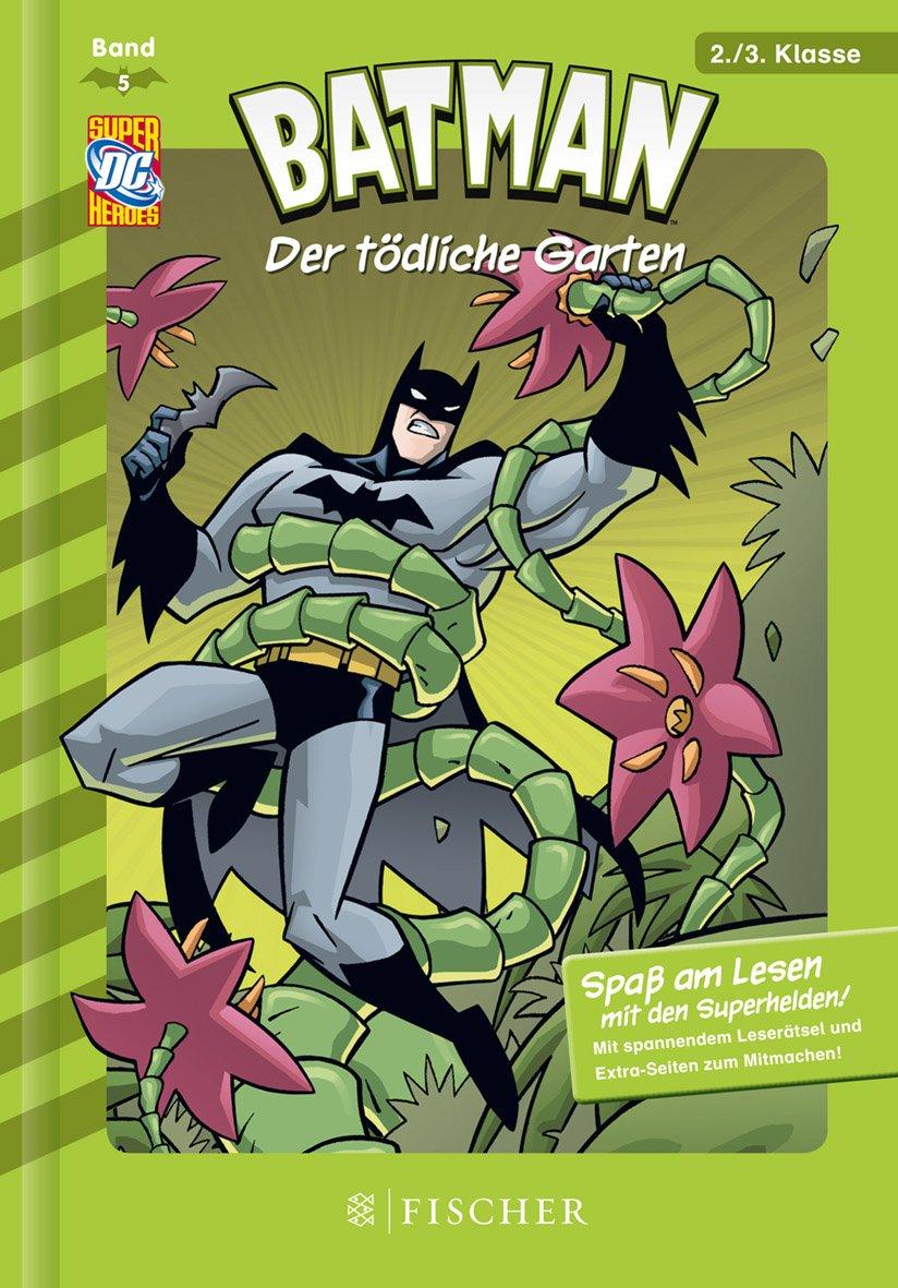 Batman 05: Der tödliche Garten: Fischer. Nur für Jungs