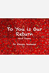 To You is Our Return: God Poems Kindle Edition