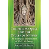 The Hero's Quest and the Cycles of Nature: An Ecological Interpretation of World Mythology