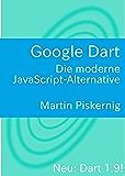 Google Dart: Die moderne JavaScript-Alternative