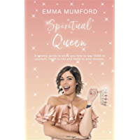 Spiritual Queen: A cosmic guide to show you how to say YASS to yourself, YASS to life and YASS to your dreams