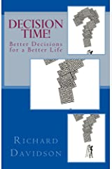 Decision Time!: Better Decisions for a Better Life Kindle Edition