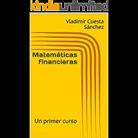 Matemáticas financieras: Un primer curso