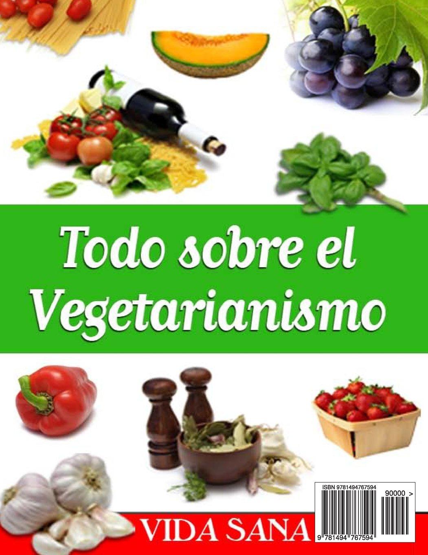 Todo Sobre el Vegetarianismo (Spanish Edition)