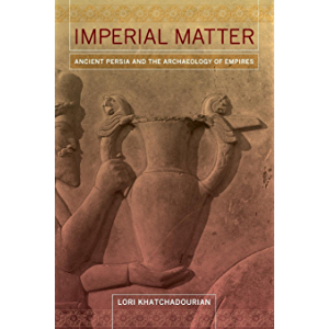 Imperial Matter: Ancient Persia and the Archaeology of Empires