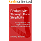 Productivity Through Data Simplicity: Your guide to data organization and standardization in Excel (English Edition)