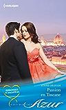 Passion en Toscane : T4 - Amoureuses et insoumises