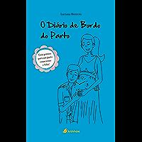 O Diário de bordo do parto: Guia prático para um parto consciente e feliz!