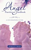 Angel Practitioner Handbook: A Foundation Guide