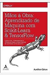 Mãos à Obra: Aprendizado de Máquina com Scikit-Learn & TensorFlow Paperback