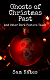 Ghosts of Christmas Past And Other Dark Festive Tales