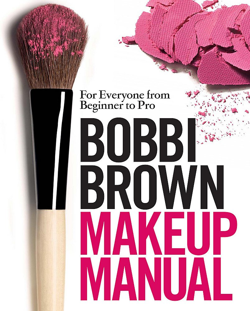 Bobbi Brown Makeup Manual For Everyone From Beginner To Pro Amazon
