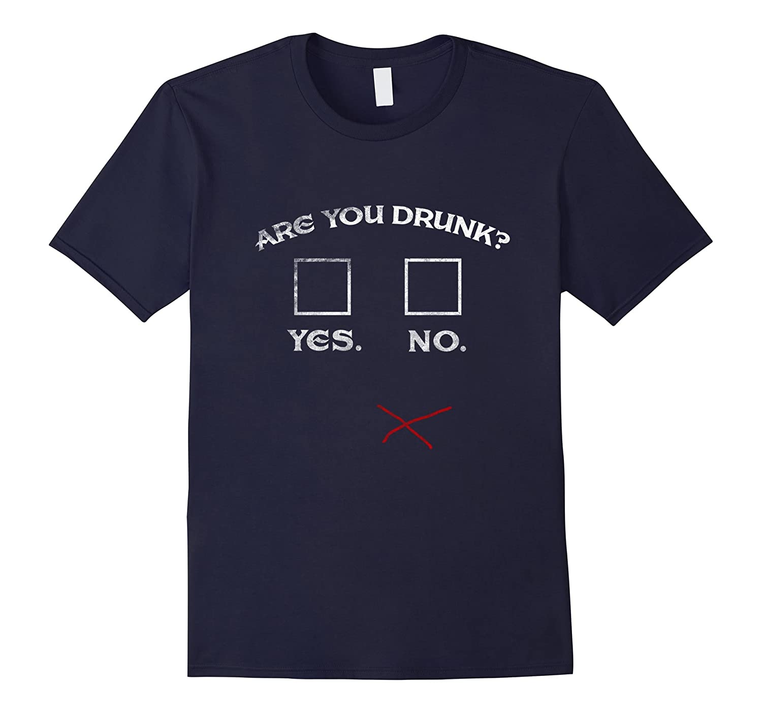 Are You Drunk Yes Or No Funny T shirt Alcohol Tee Gift Idea-CD