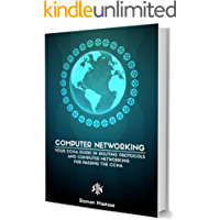 Computer Networking: Your CCNA Guide in Routing Protocols and Computer Networking for Passing the CCNA